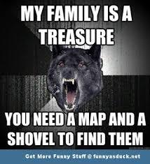 Shovel Meme - my family is a treasure funny wolf meme