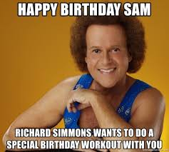 Birthday Workout Meme - happy birthday sam richard simmons wants to do a special birthday