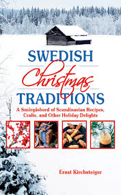 swedish christmas traditions a smorgasbord of scandinavian