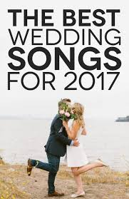 the best wedding songs 2017 let u0027s get this party started a