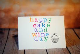 Birthday Wine Meme - happy cake and wine day funny happy birthday card