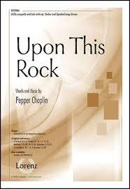 upon this rock satb by pepper choplin j w pepper sheet