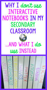 why i don u0027t use interactive notebooks in my secondary classroom