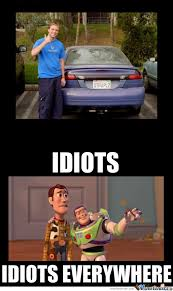 Buzz Everywhere Meme - idiots everywhere by recyclebin meme center