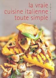 livre cuisine italienne livre vraie cuisine italienne toute simple pas à pas vos recettes
