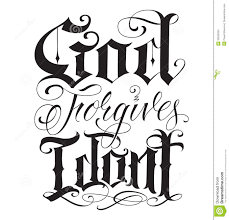 goof forgives i dont is a hand made old english tattoo writing