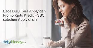 persyaratan buat kartu kredit hsbc cara apply kartu kredit hsbc syarat dan tawaran promo