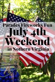 july 4th weekend 2017 northern virginia fireworks parades and fun