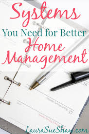 systems you need for better home management simplify your home