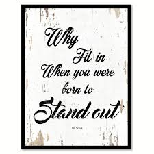 why fit in when you were born to stand out dr seuss inspirational