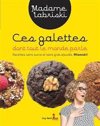 cuisiner sans graisse recettes madame labriski ces galettes tout le monde parle cuisine