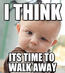 Walk Away Meme - nah i think on memegen