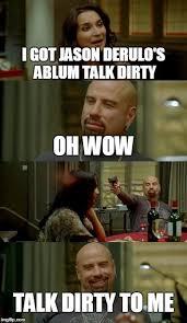 Talk Dirty To Me Meme - skinhead john travolta meme imgflip