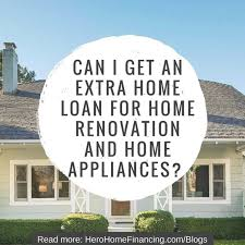 home renovation loan can i get an extra home loan for home renovation and home