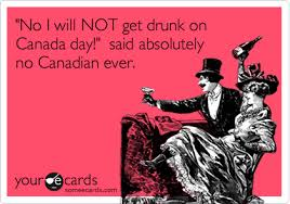 Canada Day Meme - no i will not get drunk on canada day said absolutely no canadian