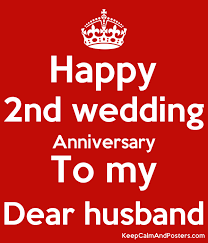 2nd wedding anniversary happy 2nd wedding anniversary to my dear husband keep calm and