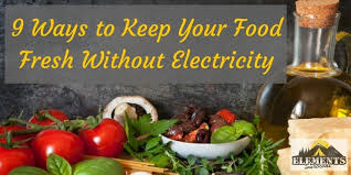 electricit cuisine 9 ways to keep your food fresh without electricity elements survival