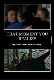 Professor Snape Meme - that moment you realize daryl dixon kissed severus snape snape
