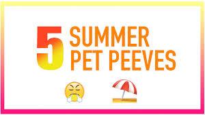 5 summer pet peeves with natalie tasha youtube