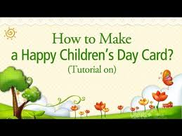 happy s day cards tutorial on how to make a happy children s day card