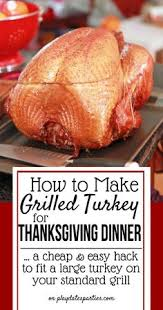 how to make grilled turkey for thanksgiving dinner recipe