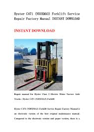 hyster c471 n50 xma3 forklift service repair factory manual instant u2026