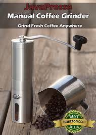 Burr Mill Coffee Grinder Reviews Javapresse Manual Coffee Grinder Review Buying Guide