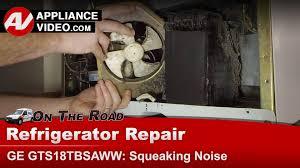 refrigerator fan noise ge gts18tbsaww refrigerator squealing noise condenser fan motor