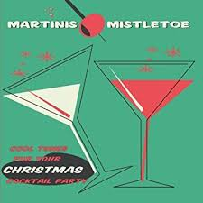 christmas cocktail party yuletide lounge band martinis mistletoe cool tunes for your