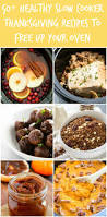 thanksgiving recepies 50 healthy thanksgiving recipes all made in a slow cooker