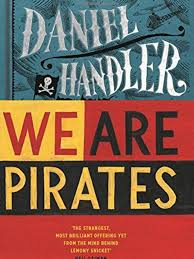 we are pirates by daniel handler book review mr lemony snicket