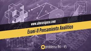 guia de la universidad veracruzana 2017 guía admisión exani ii pensamiento analítico problemas 44 y