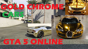 cool golden cars gta 5 online get gold chrome color on any car youtube