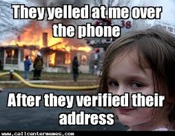 Call Centre Meme - call center reps know where you live http www