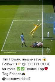 Tim Howard Memes - 25 best memes about tim howard tim howard memes
