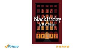 black friday amazon books black friday b r myers 9780995044746 amazon com books
