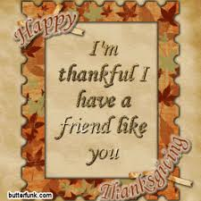 i m thankful i a friend like you happy thanksgiving