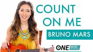 Count On Me Ukulele Tabs Pdf Count On Me Bruno Mars Ukulele Tutorial Lesson