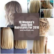 2016 lob haircut and 2016 10 women s long bob hairstyles for 2016