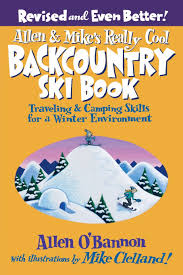 allen u0026 mike u0027s really cool backcountry ski book revised and even