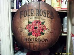 bourbon sign four roses bourbon whiskey barrel top sign signs