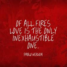 Love Best Quotes by Best 20 Neruda Quotes Ideas On Pinterest Pablo Neruda Your