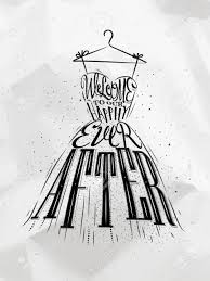 drawing wedding dresses poster wedding dress lettering welcome to our happily after