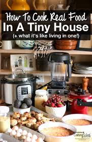 tiny house for family of 5 how to cook real food in a tiny house u0026 what it u0027s like living in