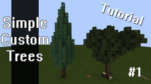 minecraft simple custom trees tutorial pt1