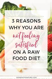 3 reasons why you u0027re not feeling satisfied after a raw meal