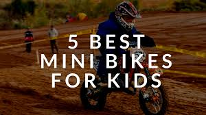 buy motocross bike presenting the 5 best mini bikes for kids and for the young at