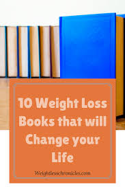 10 weight loss books that will change your life weightless chronicles