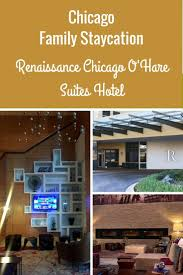 chicago family staycation at renaissance chicago o u0027hare suites