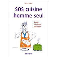 livre cuisine homme sos cuisine homme seul broché caboche achat livre achat